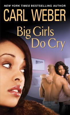 Big Girls Do Cry By Weber, Carl